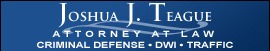 JOSHUA J. TEAGUE, ATTORNEY AT LAW, P.A.