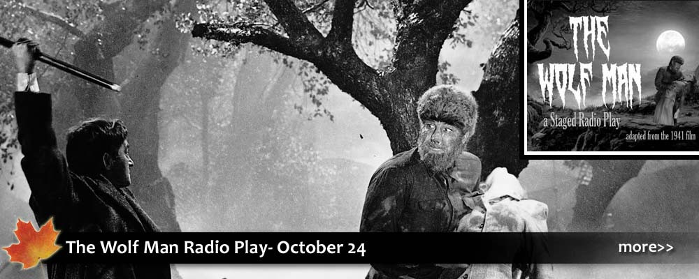 The Wolf Man staged radio play immerses viewers into a radio show with sound effects, acting, and funny moments right on stage. The wolf man is a hollywood classic horror, perfect for halloween.