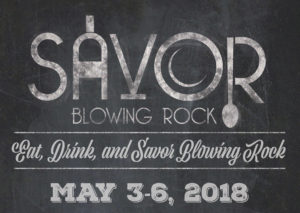Savor Blowing Rock festival is May 3 - 6 , 2018